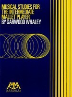 Musical Studies for the Intermediate Mallet Player - Garwood Whaley - Hal Leonard