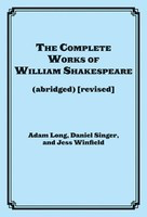 The Complete Works of William Shakespeare - (abridged) [revised] Actor's Edition - Adam Long|Daniel Singer|Jess Winfield Applause Books Play