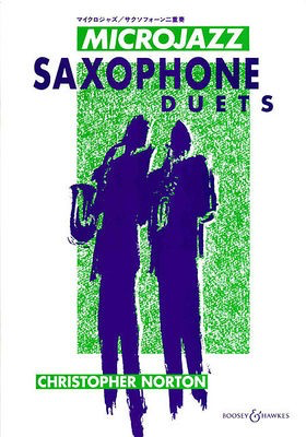 Microjazz Saxophone Duets - 24 pieces in popular styles - Christopher Norton - Saxophone Boosey & Hawkes Saxophone Duet