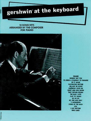 Gershwin - Gershwin at the Keyboard: 18 Piano Solo Arrangements - Piano Solo Hal Leonard 312556