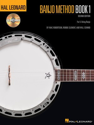 Hal Leonard Banjo Method - Book 1 - For 5-String Banjo - Banjo Mac Robertson|Robbie Clement|Will Schmid Hal Leonard Banjo TAB /CD - Adlib Music