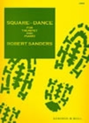 Square Dance For B Flat Trumpet And Piano - Robert Sanders - Trumpet Stainer & Bell