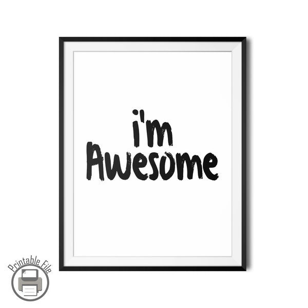 I'm Awesome Positive Quote Printable - DifferenType