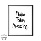 Make Today Amazing Positive Quote Printable - DifferenType