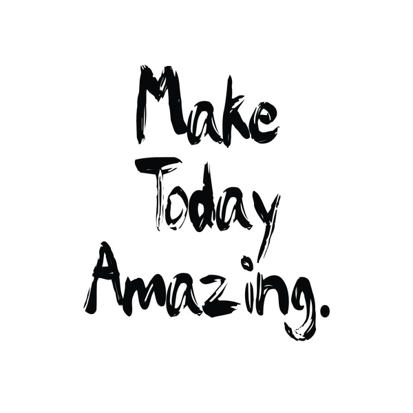 Make Today Amazing Positive Quote Art Print