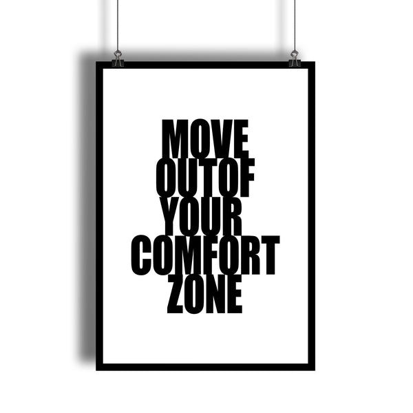 Move Out Of Your Comfort Zone Motivational Quote Art Print