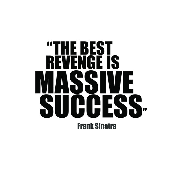 "Frank Sinatra ""The Best Revenge"" Motivation Quote Art Print"