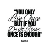 "Mae West "" You Only Live Once"" Motivational Quote Art Print"