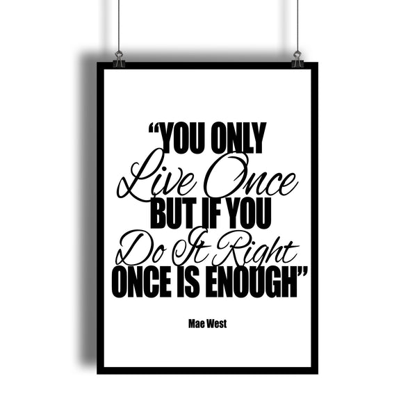 "Mae West "" You Only Live Once"" Motivational Quote Art Print - DifferenType"