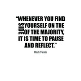 "Mark Twain ""Pause And Reflect"" Motivational Quote Printable"