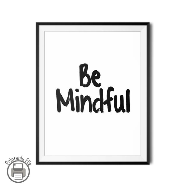 Be Mindful Inspirational Words Printable Brush Art
