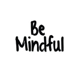 Be Mindful Inspirational Words Printable Brush Art - DifferenType