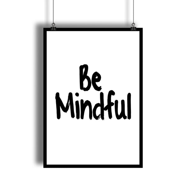 Be Mindful Meditation Quote Art Print - DifferenType