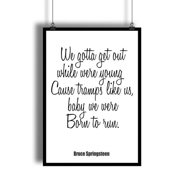 "Bruce Springsteen ""Burn to Run"" Lyrics Art Print"