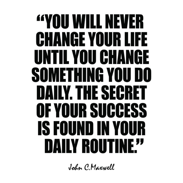 "John C. Maxwell ""Daily Routine"" Motivational Quote Art Print"