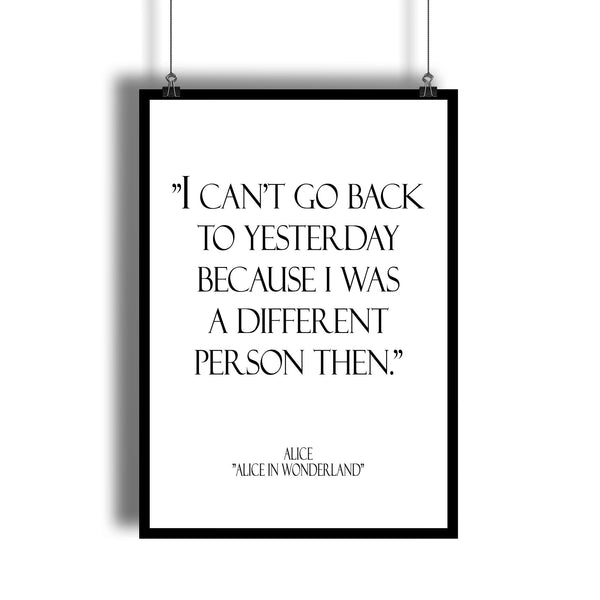 "Alice in Wonderland ""I Can't Go Back to Yesterday"" Wall Art Poster"