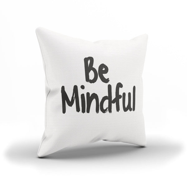 """Be Mindful"" Yoga and Meditation Decorative Pillow Case"