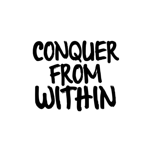"""Conquer From Within"" Motivational Quote Printable Art"