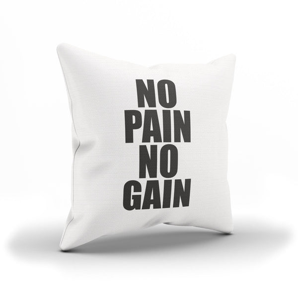 """No Pain No Gain"" Pillow Case Gift For Bodybuilders"