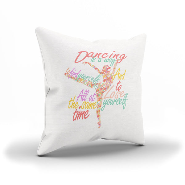 """Dancing is a Way to Find and Lose Yourself"" Pillow Case For Ballerinas"