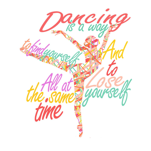 """Dancing is a Way to Find and Lose Yourself"" Dance Quote Wall Art For Dance studio"