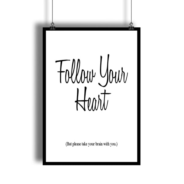 """Follow Your Heart"" Witty Wall Art Quote"