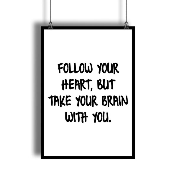 """Follow Your Heart"" Funny Quote Poster"