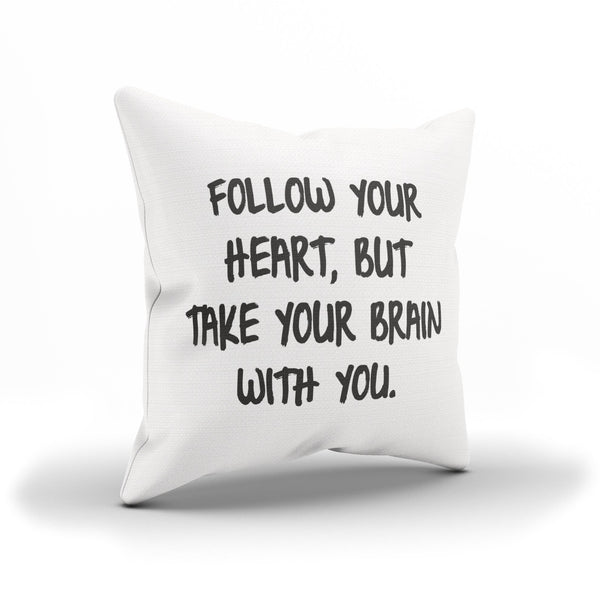"""Follow Your Heart"" Silly and Clever Decorative Pillow Case"