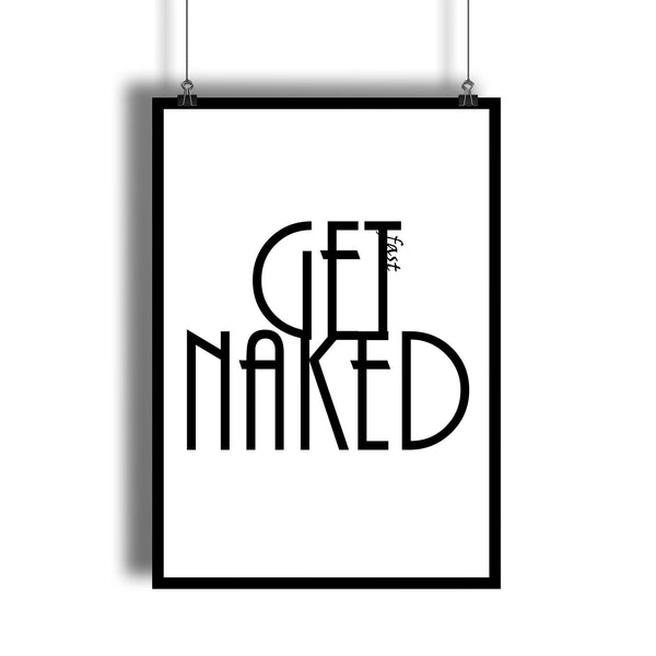 """Get Naked Fast"" Funny Bathroom Wall Art"