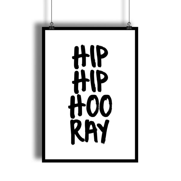 """Hip Hip Hooray"" Black and White Poster For a Birthday"