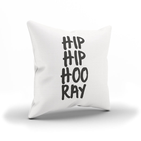 """Hip Hip Hooray"" Pillow Case For a Funny Room Decor"