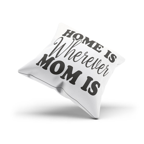 """Home is wherever mom is"" Canvas Throw Pillow Cover By Raz Naim - DifferenType"