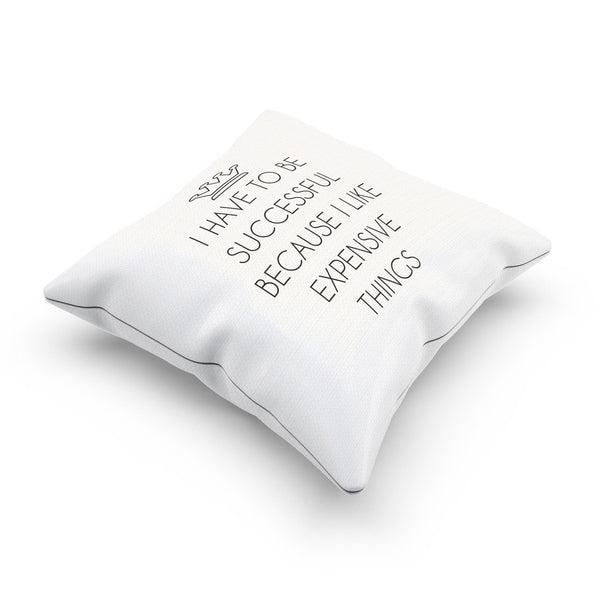 """I Like Expensive Things"" Witty Shopping Quote Pillow Case"