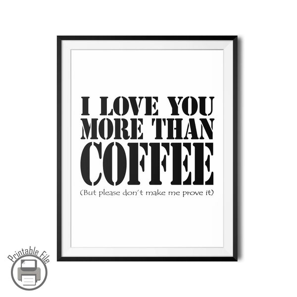 """I Love You More Than Coffee"" Romantic Printable Wall Decor For Coffee Lovers"