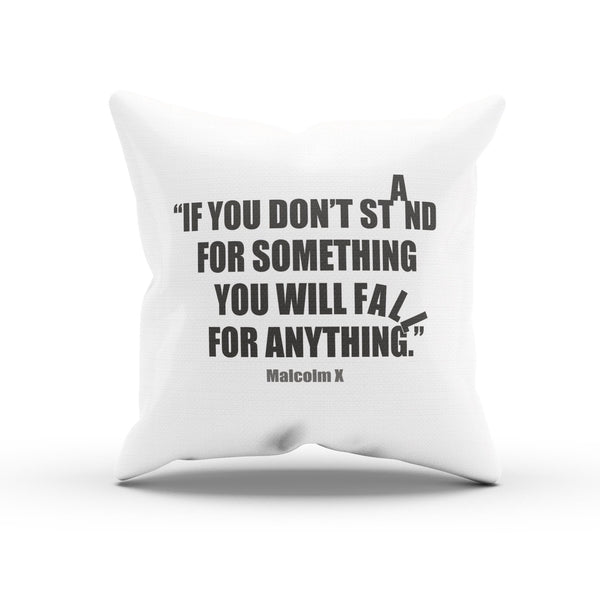 "Malcolm X ""Stand For Something"" Encouraging Quote Pillow Case"