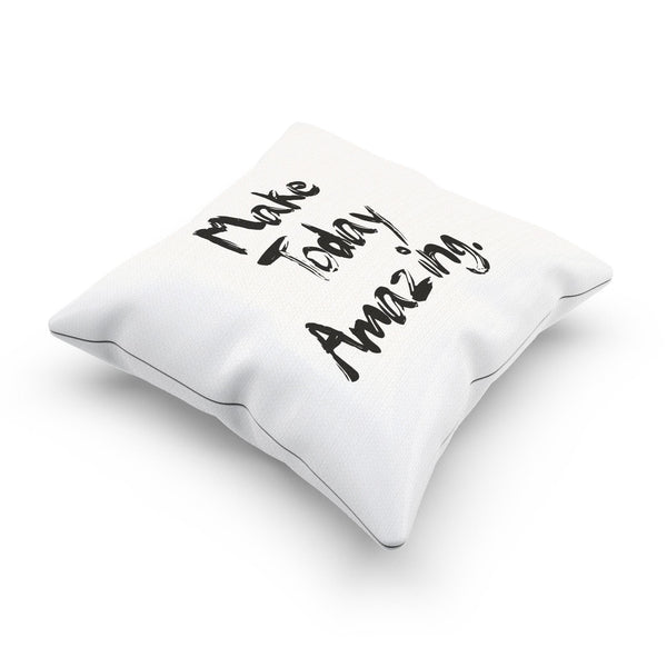 "Motivational ""Make Today Amazing"" Pillow Cover For The Office"