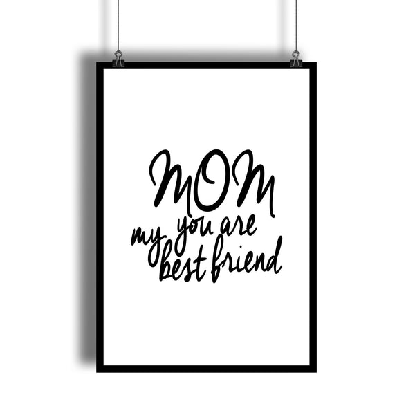 """Mom You Are My Bestfriend"" Gift For Mom Wall Decor"
