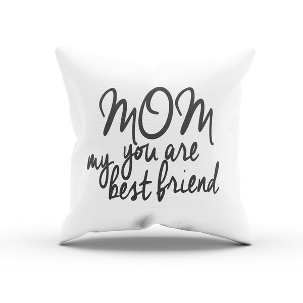 """Mom You Are My Best Friend"" Gift For Mom Decorative Pillow Case"