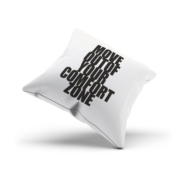 """Move Out Of Your Comfort Zone"" Cushion Cover For a Couch"