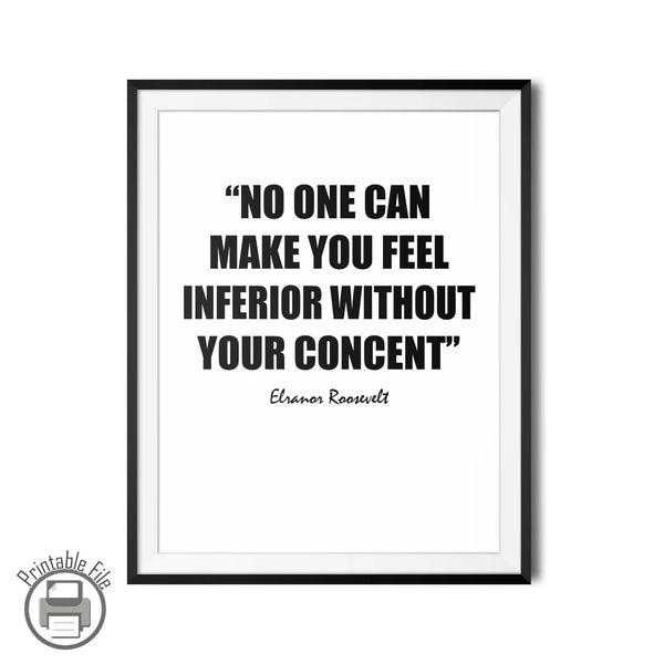 "Eleanor Roosevelt ""Without Your Consent"" Uplifting Quote Printable Art"