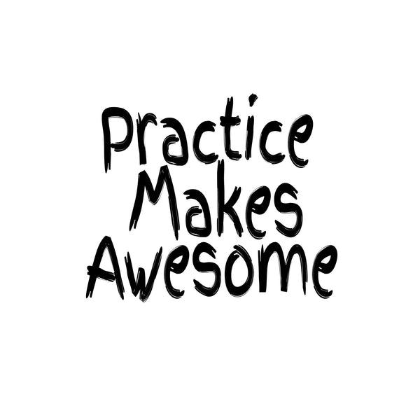 """Practice Makes Awesome"" Motivational Quote Printable Wall Art"