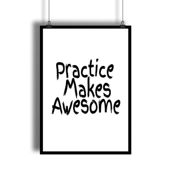 """Practice Makes Awesome"" Motivational Quote Wall Art"