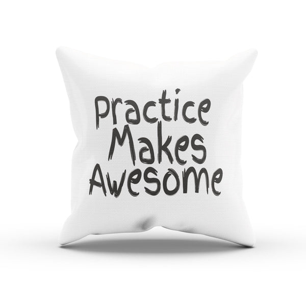 """Practice Makes Awesome"" Motivational Quote Cushion Cover"