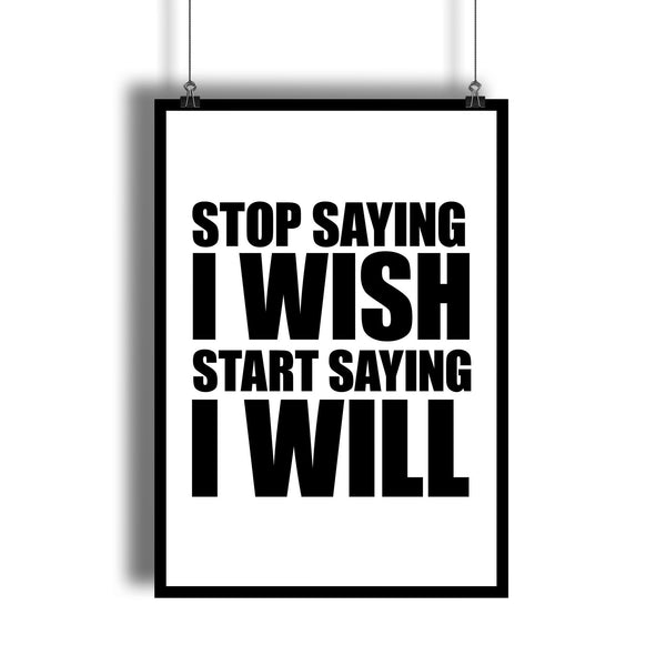 """Start Saying I Will"" Motivational Quote Poster For Dreamers"