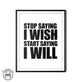 """Start Saying I Will"" Uplifting Quote Printable Poster"
