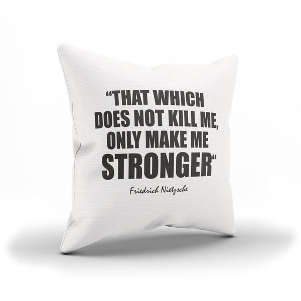 "Friedrich Nietzsche ""Stronger"" Motivational Words Pillow Case"