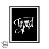 "Modern B&W ""Typical"" Calligraphy Printable Art Print"