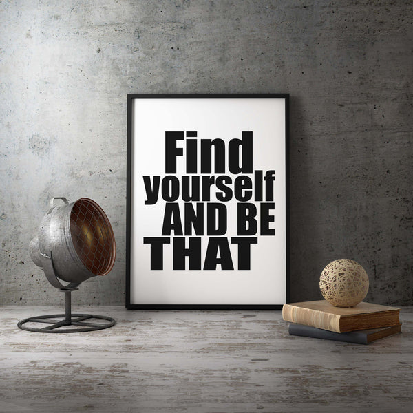 """Find Yourself And Be That"" Motivational Quote Wall Art"