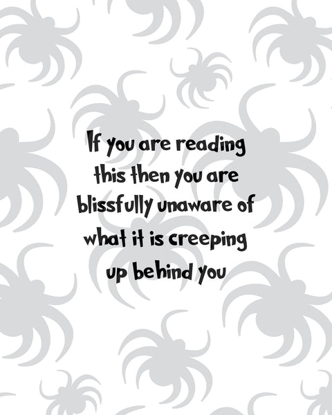 """Creeping Up Behind You"" Printable Poster That Gives The Chills"