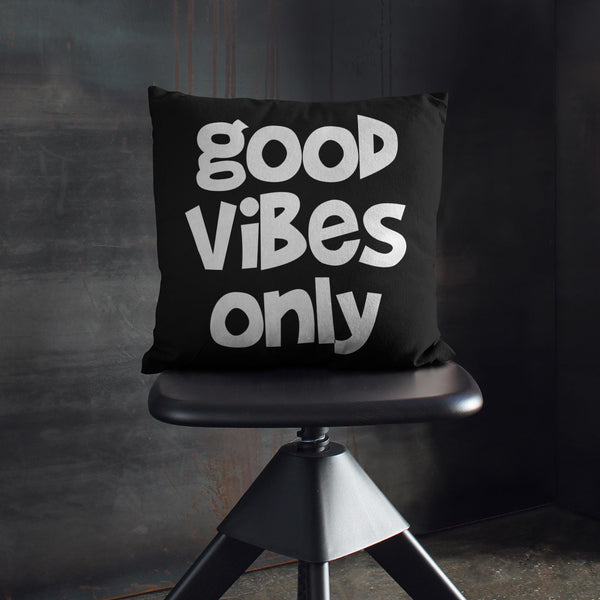 Good Vibes Only Pillow Case For An Optimistic Person
